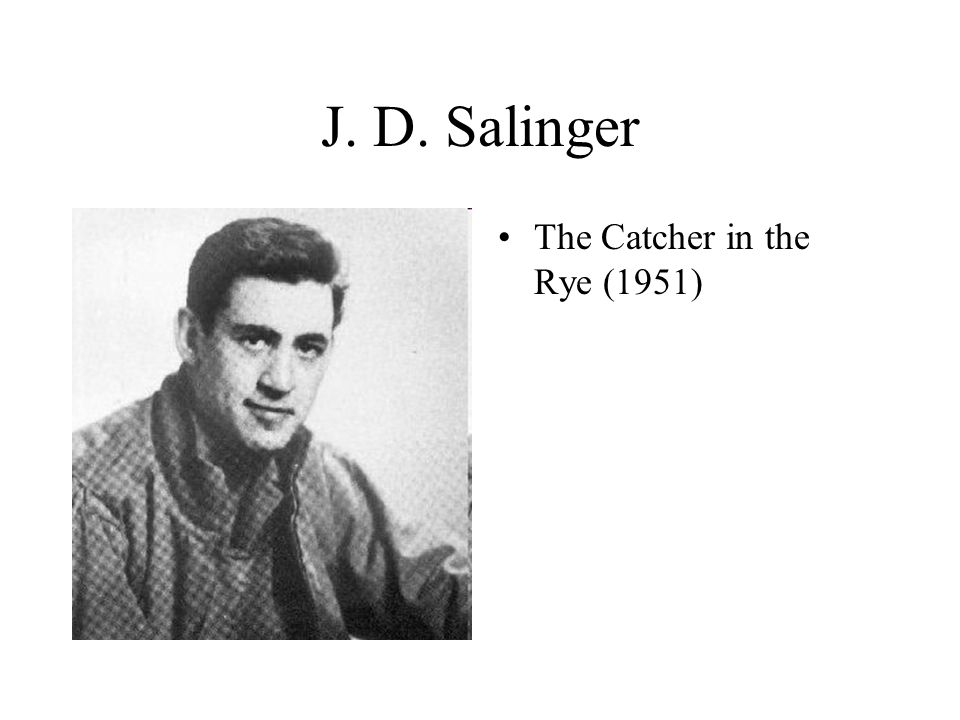 J. D. Salinger The Catcher in the Rye (1951)