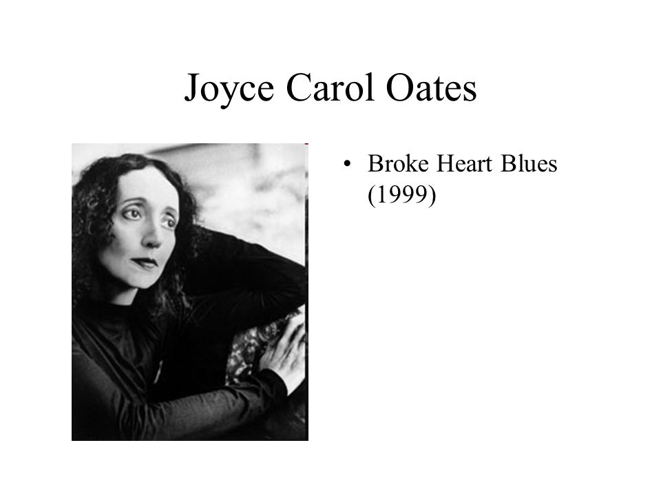 Joyce Carol Oates Broke Heart Blues (1999)