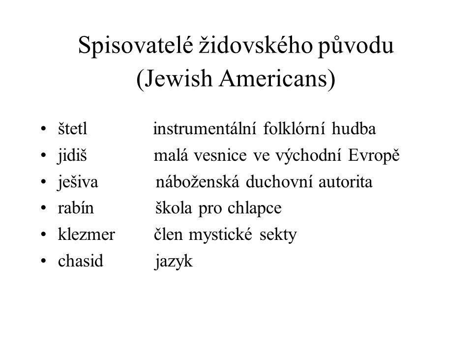 Spisovatelé židovského původu (Jewish Americans) štetl instrumentální folklórní hudba jidiš malá vesnice ve východní Evropě ješiva náboženská duchovní