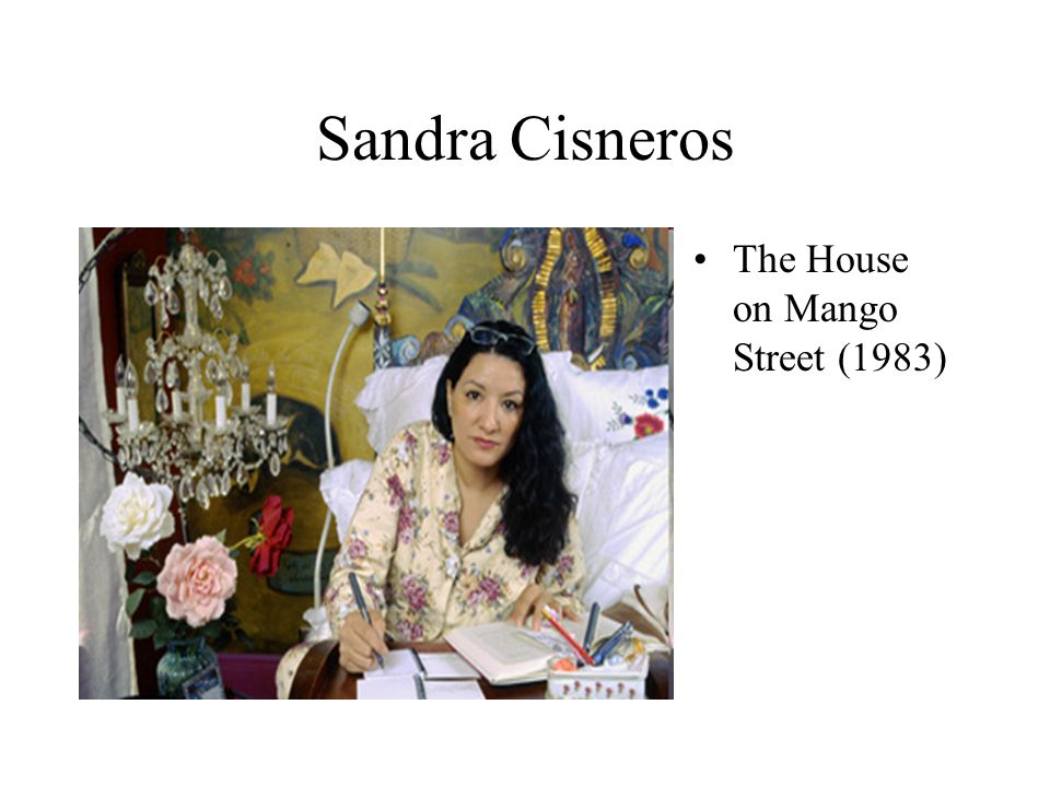 Sandra Cisneros The House on Mango Street (1983)
