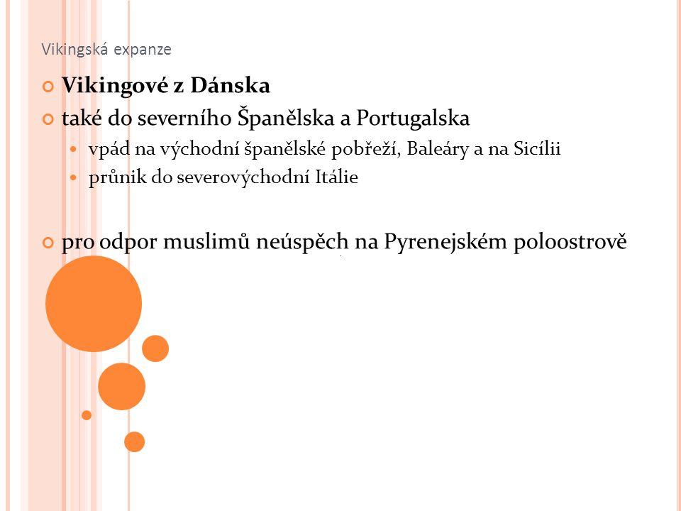 Vikingská expanze Švédští Vikingové v 9.stol.