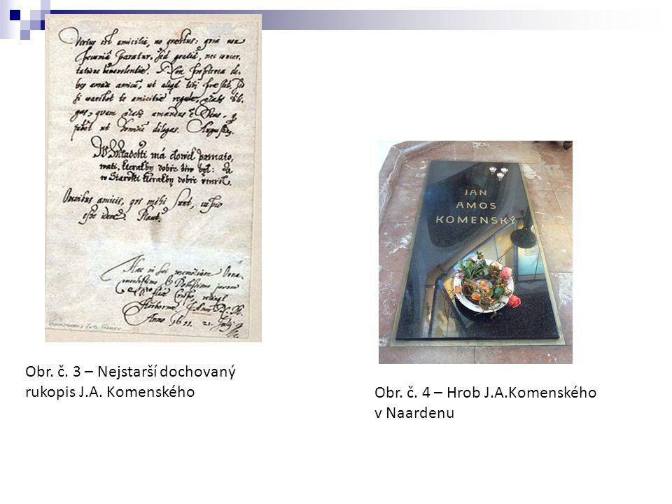 Obr. č. 3 – Nejstarší dochovaný rukopis J.A. Komenského Obr. č. 4 – Hrob J.A.Komenského v Naardenu