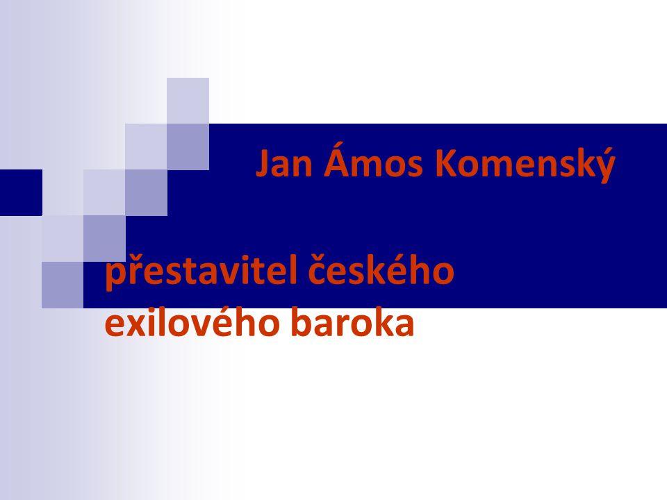Jan Ámos Komenský přestavitel českého exilového baroka