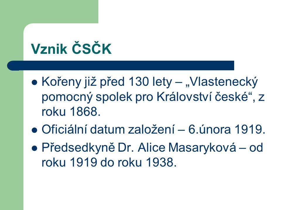 """Vznik ČSČK Kořeny již před 130 lety – """"Vlastenecký pomocný spolek pro Království české"""", z roku 1868. Oficiální datum založení – 6.února 1919. Předsed"""