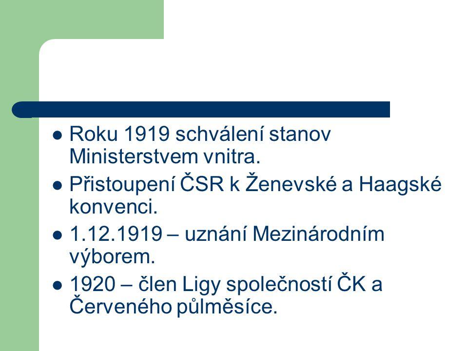 Roku 1919 schválení stanov Ministerstvem vnitra. Přistoupení ČSR k Ženevské a Haagské konvenci. 1.12.1919 – uznání Mezinárodním výborem. 1920 – člen L