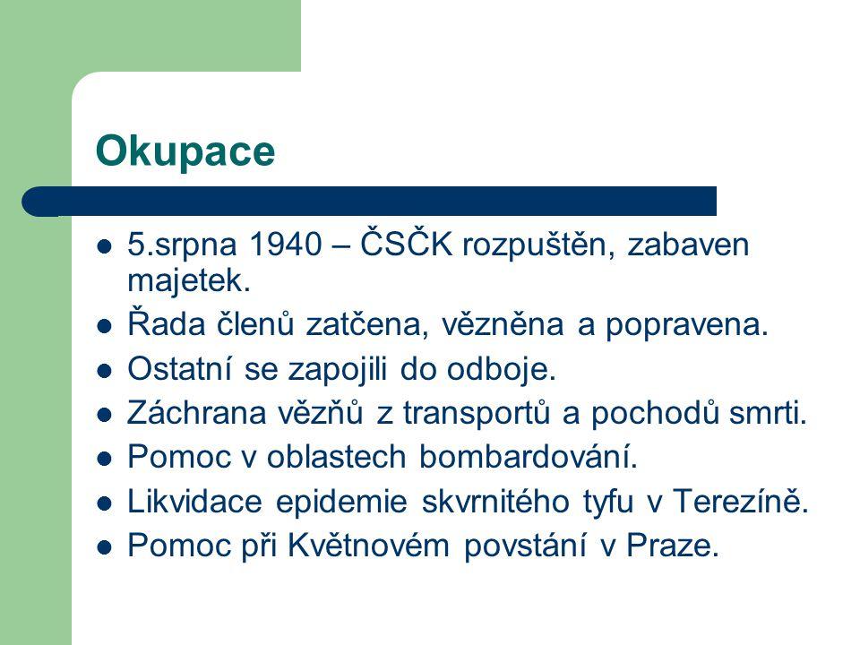 Okupace 5.srpna 1940 – ČSČK rozpuštěn, zabaven majetek. Řada členů zatčena, vězněna a popravena. Ostatní se zapojili do odboje. Záchrana vězňů z trans