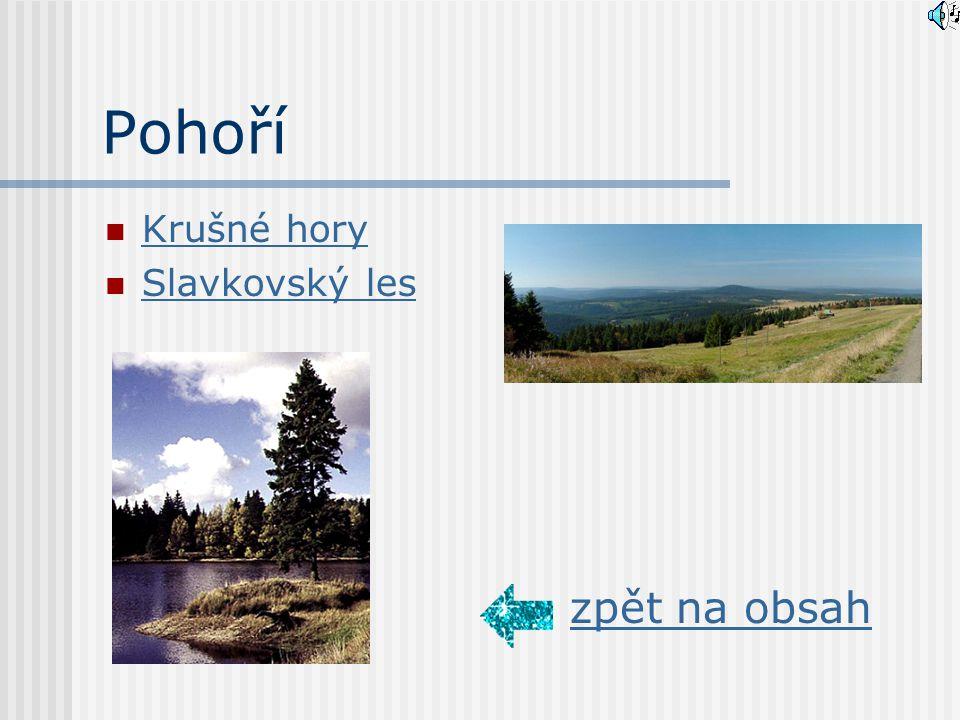 Jediná větší řeka Ohře Řeka Ohře odvodňuje celé Krušné hory, Doupovské hory a severní oblast Slavkovského lesa. Jméno Ohře pochází od slova agara, což