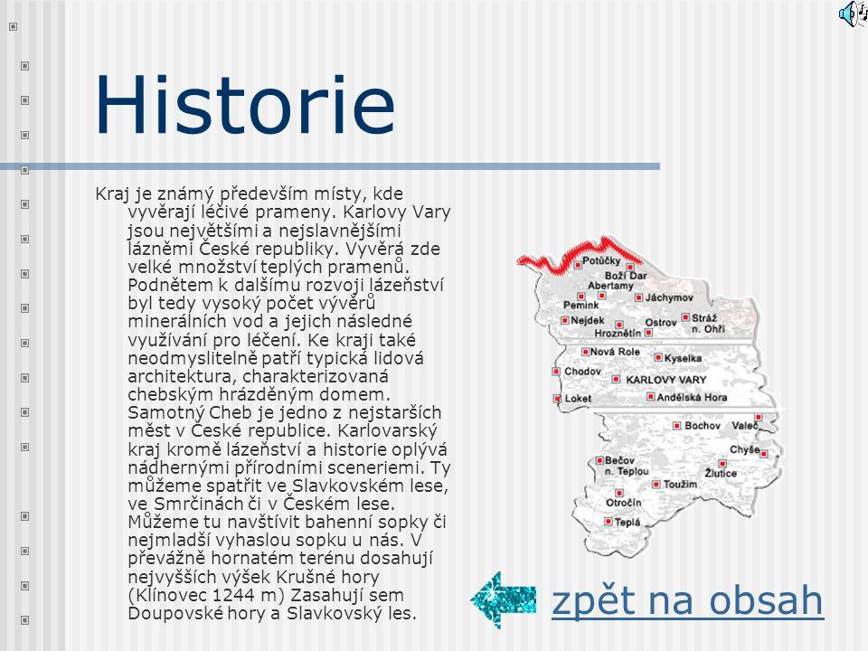 Historie : Kraj je známý především místy, kde vyvěrají léčivé prameny.