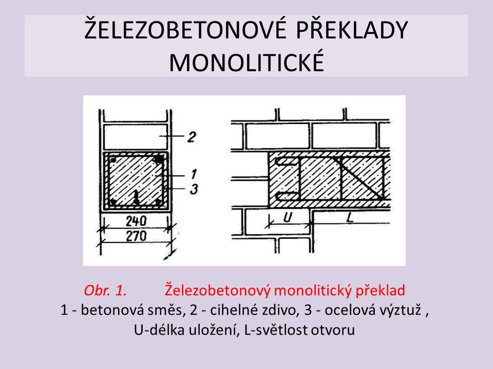 ŽELEZOBETONOVÉ PŘEKLADY MONOLITICKÉ Obr. 1. Železobetonový monolitický překlad 1 - betonová směs, 2 - cihelné zdivo, 3 - ocelová výztuž, U-délka ulože