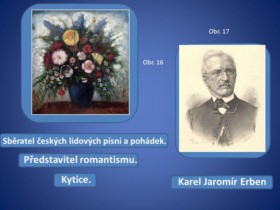 Sběratel českých lidových písní a pohádek. Kytice.