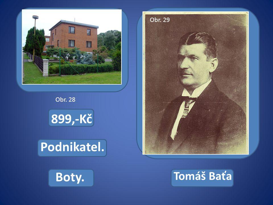 899,-Kč Podnikatel. Boty. Tomáš Baťa Obr. 28 Obr. 29
