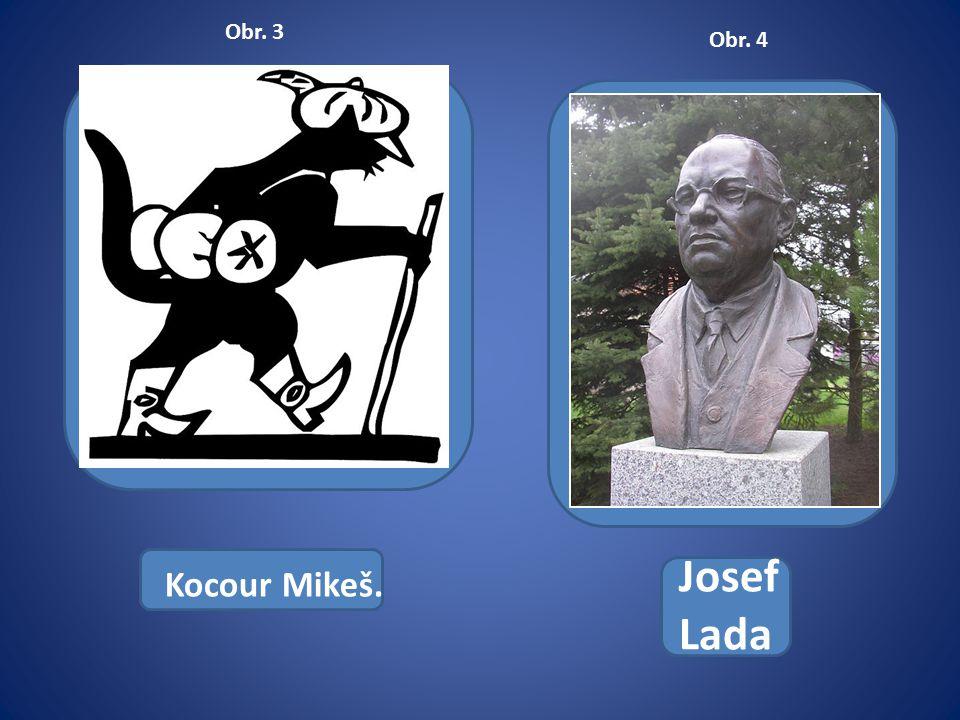 Kocour Mikeš. Josef Lada Obr. 3 Obr. 4