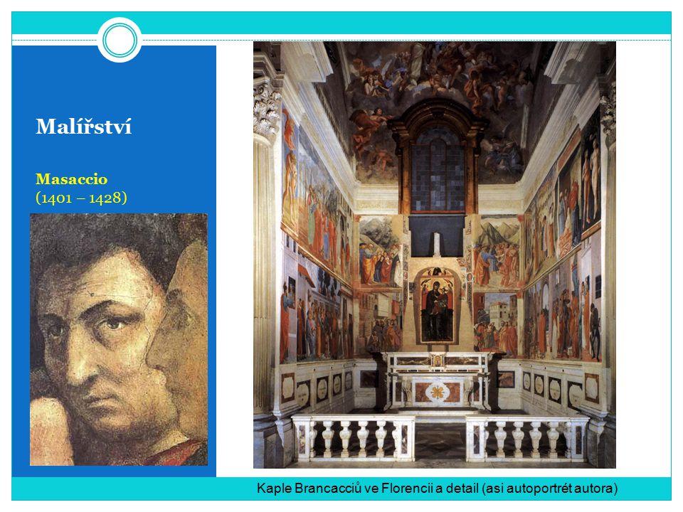 Malířství Masaccio (1401 – 1428) Kaple Brancacciů ve Florencii a detail (asi autoportrét autora)