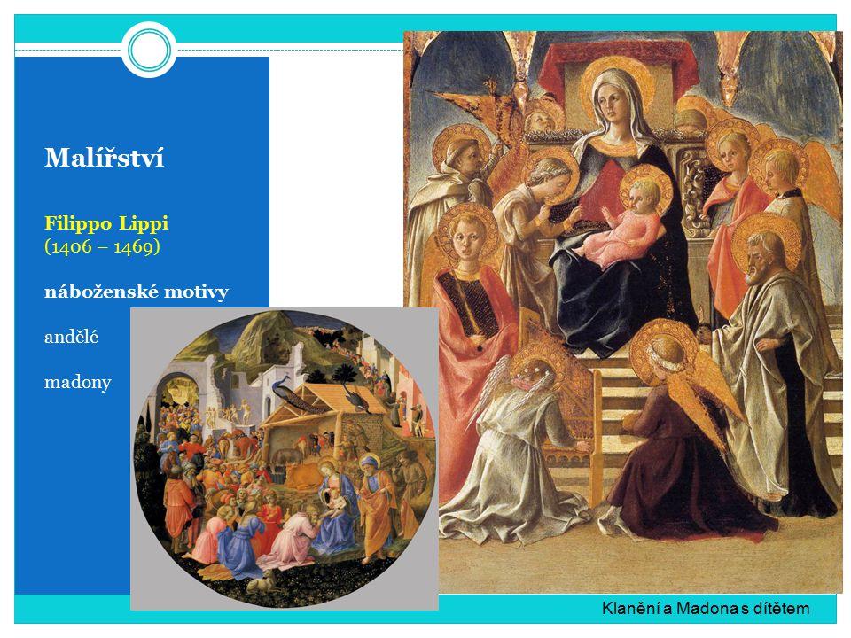 Malířství Filippo Lippi (1406 – 1469) náboženské motivy andělé madony Klanění a Madona s dítětem