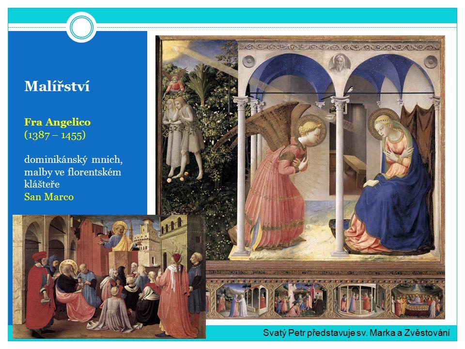 Malířství Fra Angelico (1387 – 1455) dominikánský mnich, malby ve florentském klášteře San Marco Svatý Petr představuje sv. Marka a Zvěstování