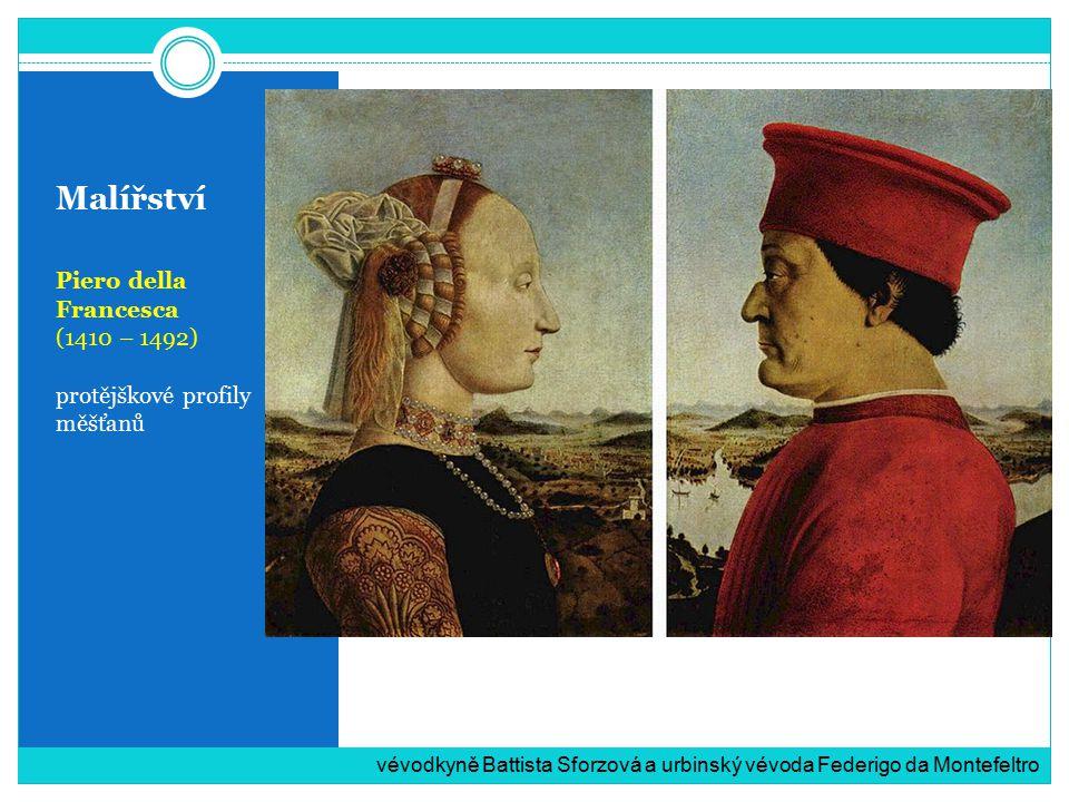 Malířství Piero della Francesca (1410 – 1492) protějškové profily měšťanů vévodkyně Battista Sforzová a urbinský vévoda Federigo da Montefeltro