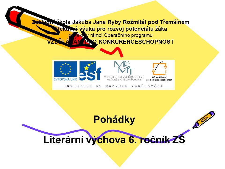 Pohádky 6.ročník ZŠ Použitý software: držitel licence - ZŠ J.