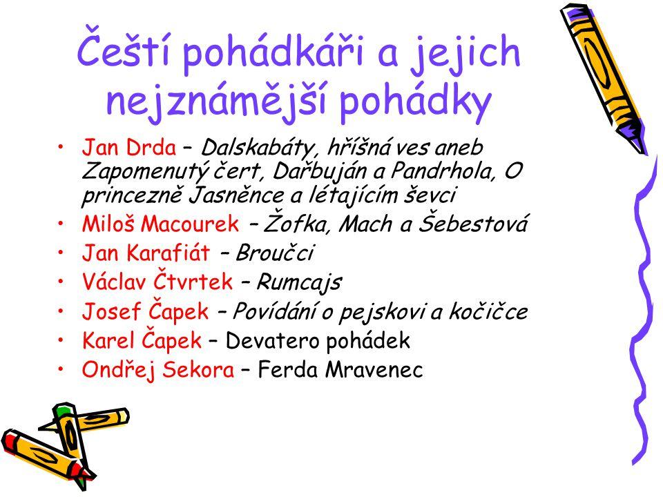 Čeští pohádkáři a jejich nejznámější pohádky Jan Drda – Dalskabáty, hříšná ves aneb Zapomenutý čert, Dařbuján a Pandrhola, O princezně Jasněnce a léta