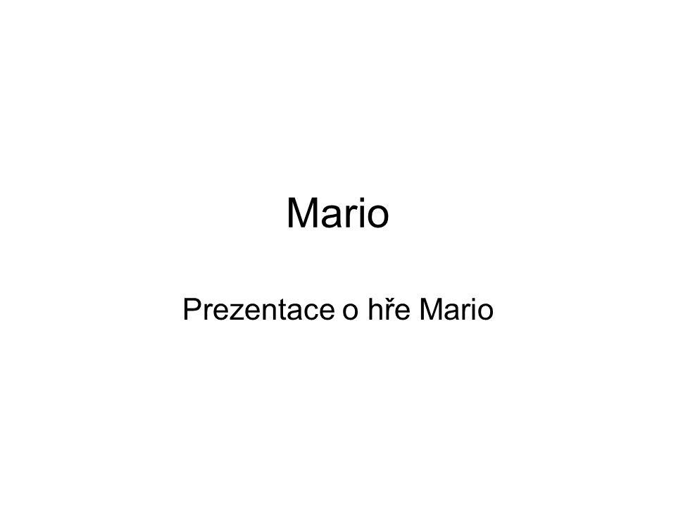 Mario Hlavní hrdina Mario.