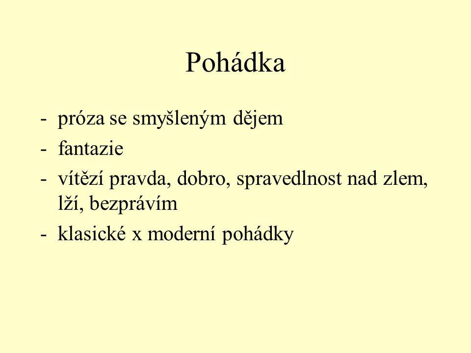 Zdroje: MARTINKOVÁ, V.: Literatura 6.2. vyd. Praha: Tripolia, 2002.