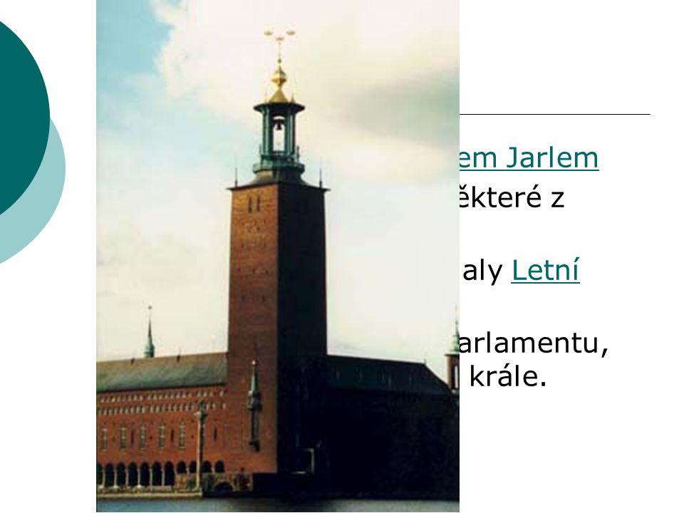 Stockholm  založeno údajně Birgerem JarlemBirgerem Jarlem  každoročně vyhlašují některé z Nobelových cen. Nobelových cen  V roce 1912 se zde konaly