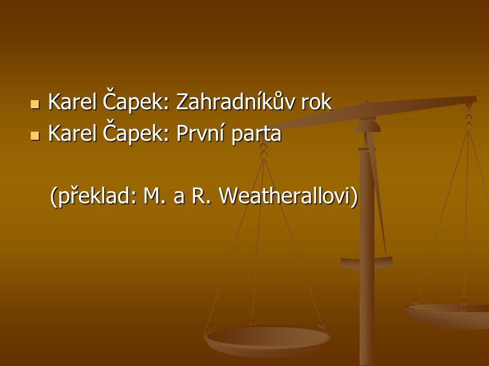 Karel Čapek: Zahradníkův rok Karel Čapek: Zahradníkův rok Karel Čapek: První parta Karel Čapek: První parta (překlad: M. a R. Weatherallovi) (překlad:
