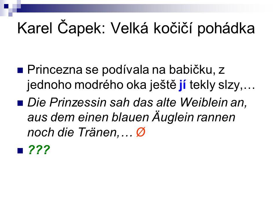 Karel Čapek: Velká kočičí pohádka Princezna se podívala na babičku, z jednoho modrého oka ještě jí tekly slzy,… Die Prinzessin sah das alte Weiblein a