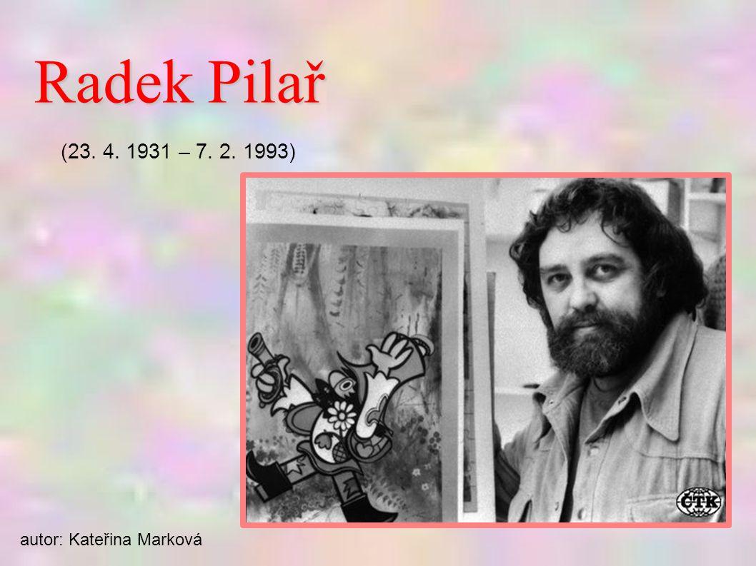 Radek Pilař (23. 4. 1931 – 7. 2. 1993) autor: Kateřina Marková