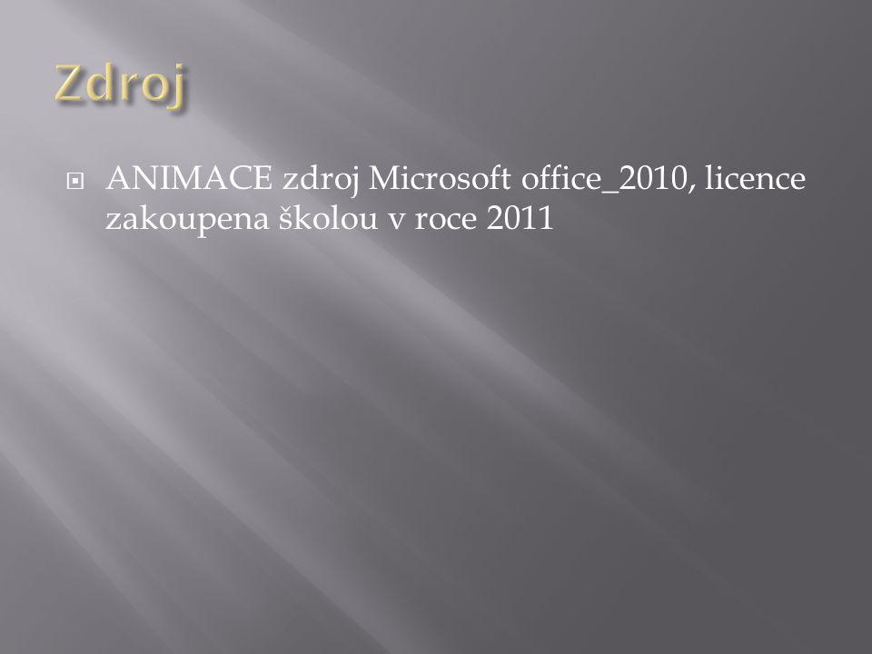  ANIMACE zdroj Microsoft office_2010, licence zakoupena školou v roce 2011
