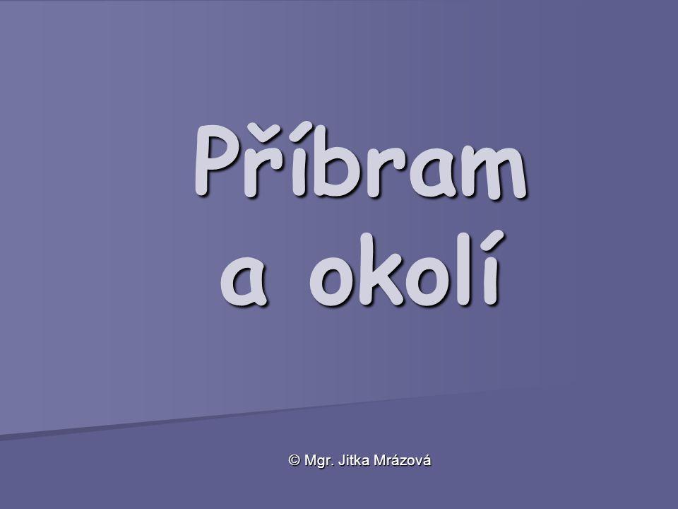 Metodický list Název materiálu:Příbram Autor materiálu:Mgr.