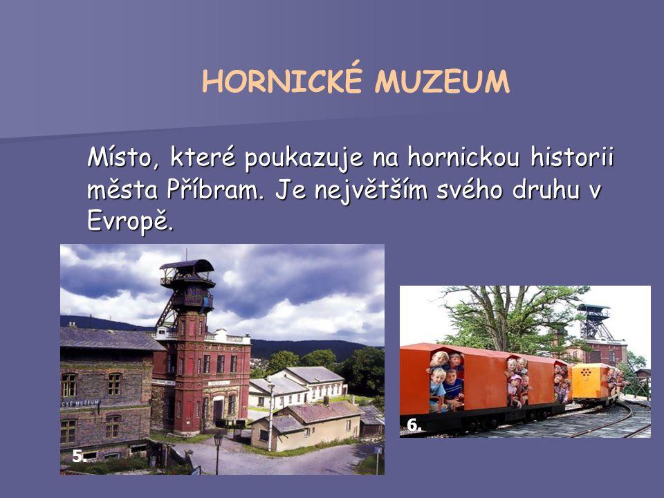 Místo, které poukazuje na hornickou historii města Příbram.