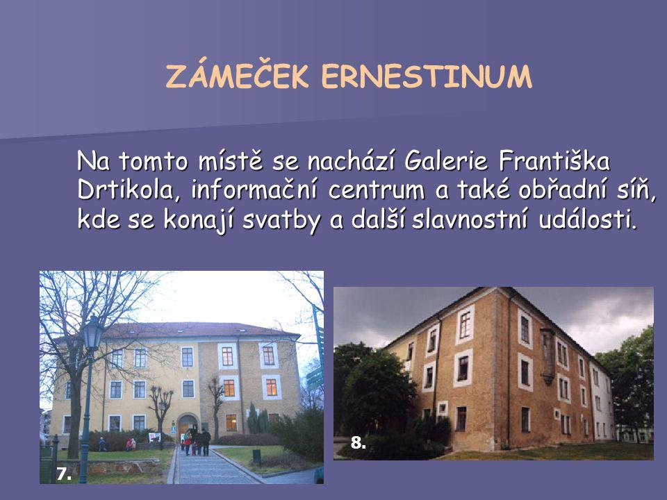 Na tomto místě se nachází Galerie Františka Drtikola, informační centrum a také obřadní síň, kde se konají svatby a další slavnostní události.