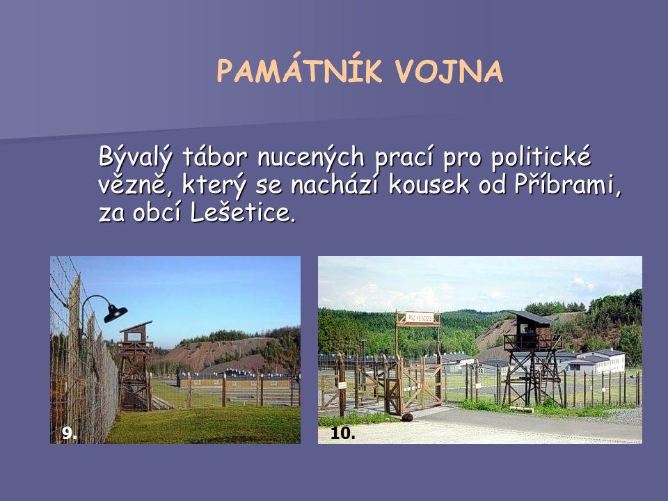 Bývalý tábor nucených prací pro politické vězně, který se nachází kousek od Příbrami, za obcí Lešetice.