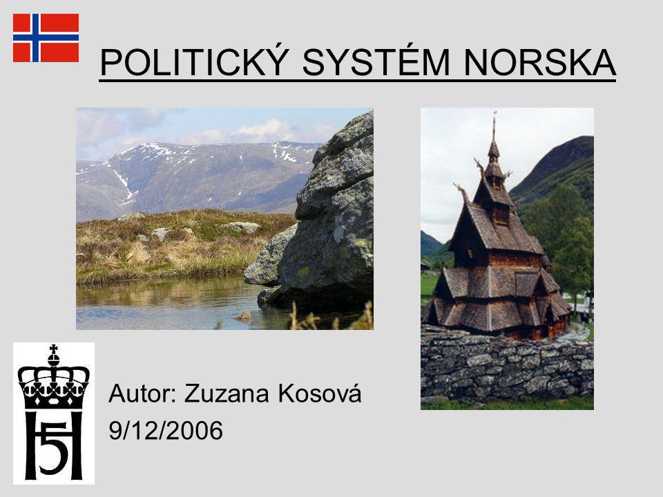 POLITICKÝ SYSTÉM NORSKA Autor: Zuzana Kosová 9/12/2006