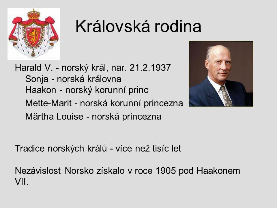 Královská rodina Harald V. - norský král, nar. 21.2.1937 Sonja - norská královna Haakon - norský korunní princ Mette-Marit - norská korunní princezna