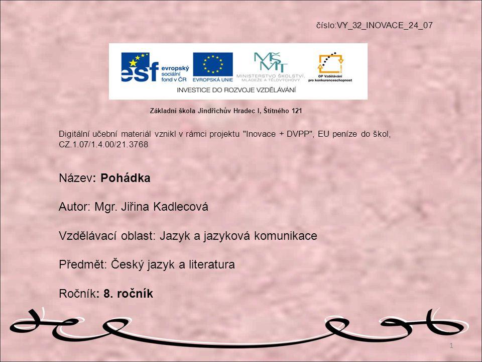 číslo:VY_32_INOVACE_24_07 Digitální učební materiál vznikl v rámci projektu