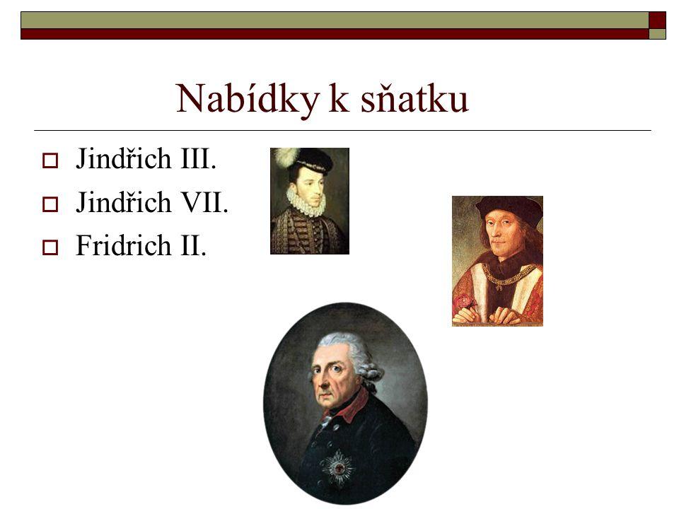 Nabídky k sňatku  Jindřich III.  Jindřich VII.  Fridrich II.