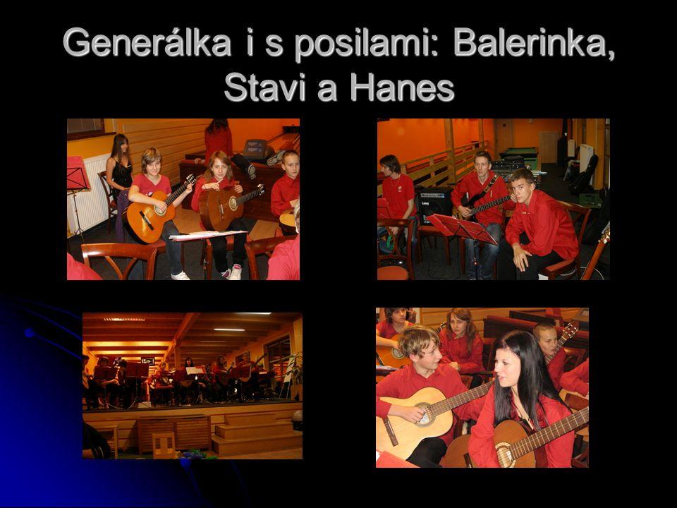 Generálka i s posilami: Balerinka, Stavi a Hanes