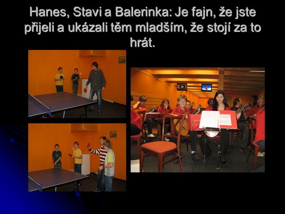 Hanes, Stavi a Balerinka: Je fajn, že jste přijeli a ukázali těm mladším, že stojí za to hrát.