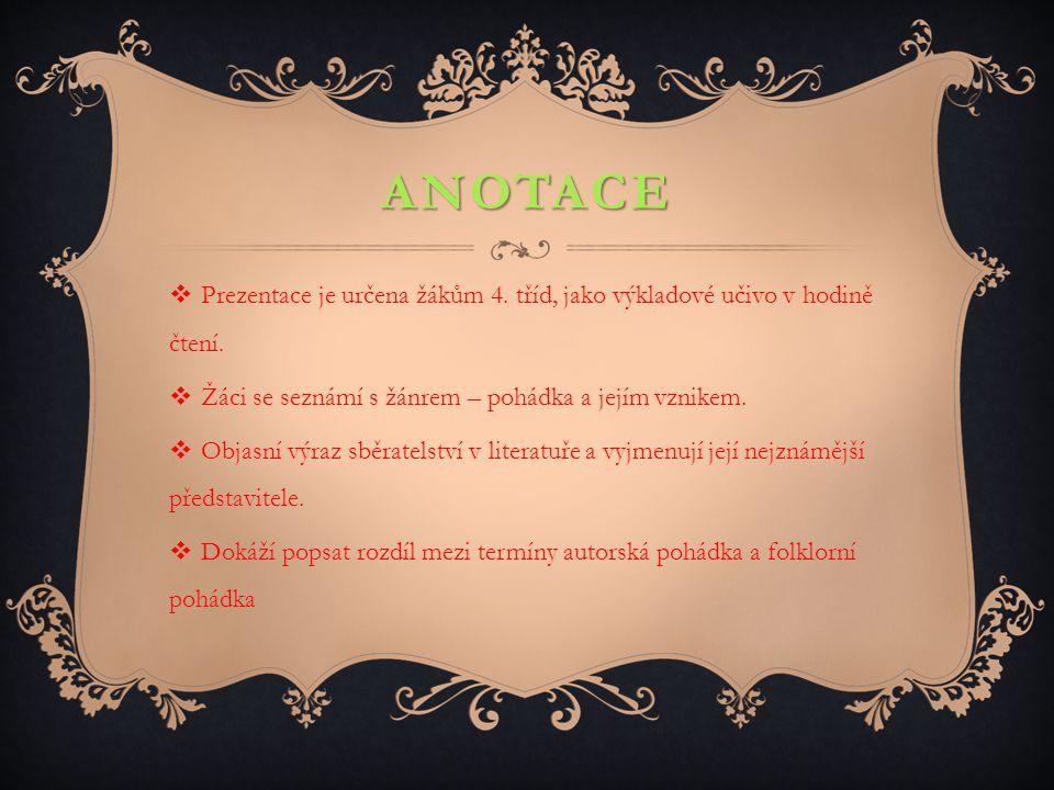 ANOTACE  Prezentace je určena žákům 4.tříd, jako výkladové učivo v hodině čtení.