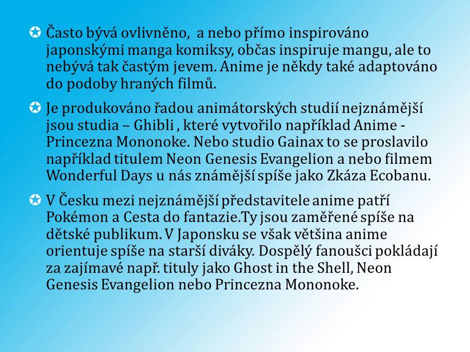  Často bývá ovlivněno, a nebo přímo inspirováno japonskými manga komiksy, občas inspiruje mangu, ale to nebývá tak častým jevem. Anime je někdy také