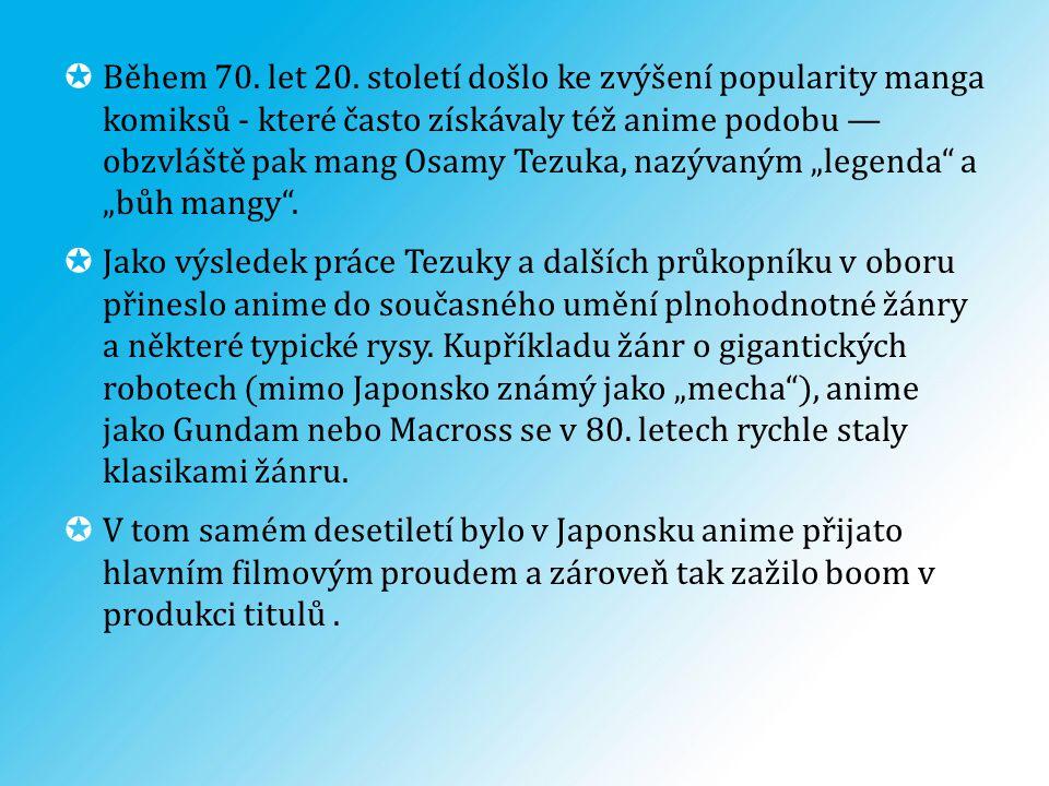  Mimo to stojí za zmínku, že v Japonsku se manga těší větší publicitě než anime.