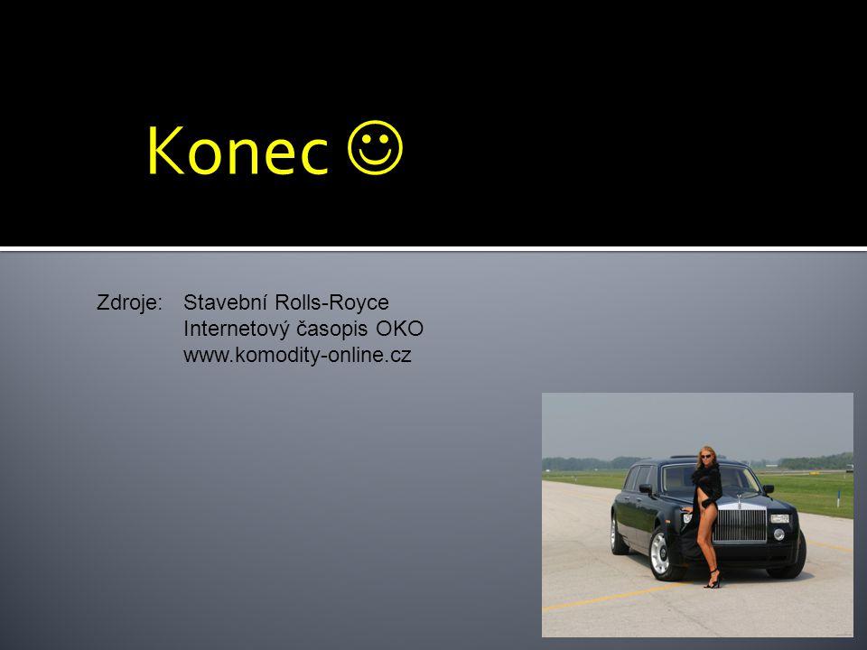 Konec Zdroje:Stavební Rolls-Royce Internetový časopis OKO www.komodity-online.cz