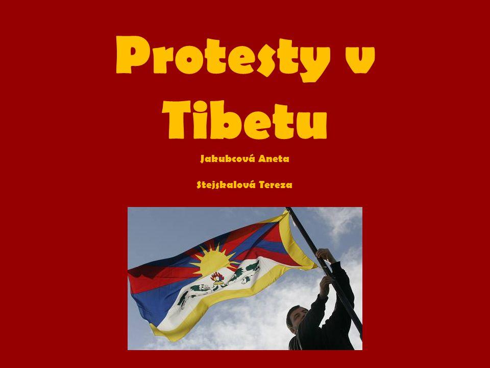 Protesty v Tibetu Jakubcová Aneta Stejskalová Tereza