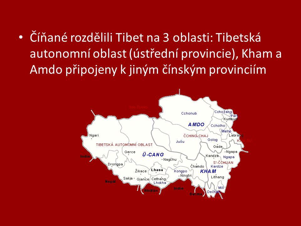 Číňané rozdělili Tibet na 3 oblasti: Tibetská autonomní oblast (ústřední provincie), Kham a Amdo připojeny k jiným čínským provinciím