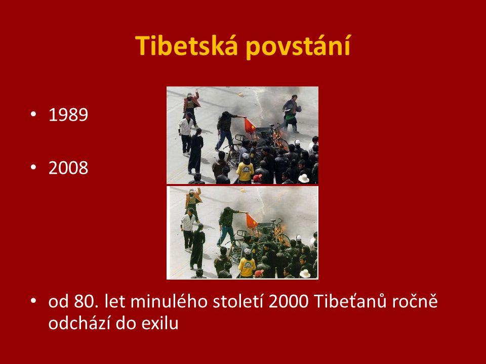 Tibetská povstání 1989 2008 od 80. let minulého století 2000 Tibeťanů ročně odchází do exilu