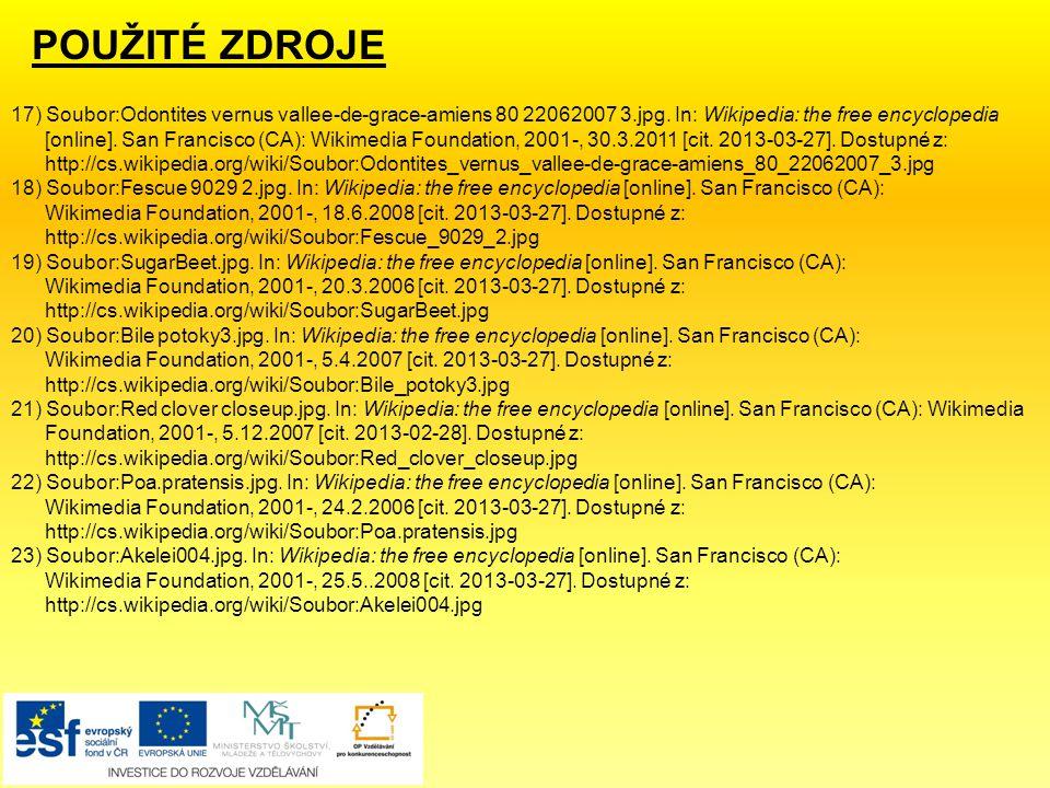 POUŽITÉ ZDROJE 17) Soubor:Odontites vernus vallee-de-grace-amiens 80 22062007 3.jpg. In: Wikipedia: the free encyclopedia [online]. San Francisco (CA)