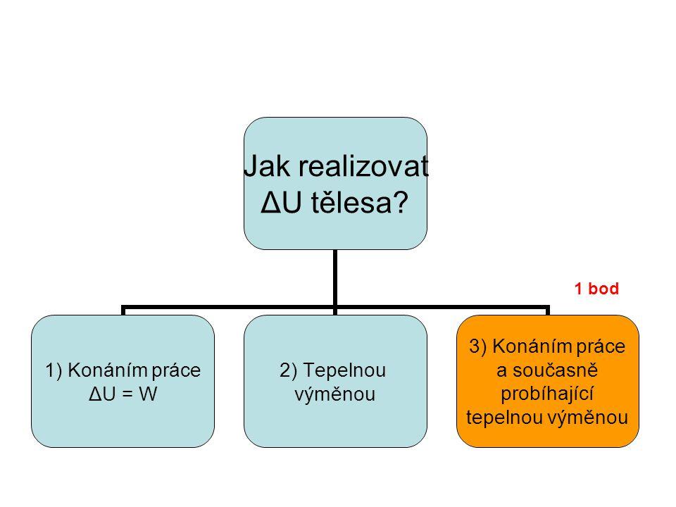 Jak realizovat ΔU tělesa.