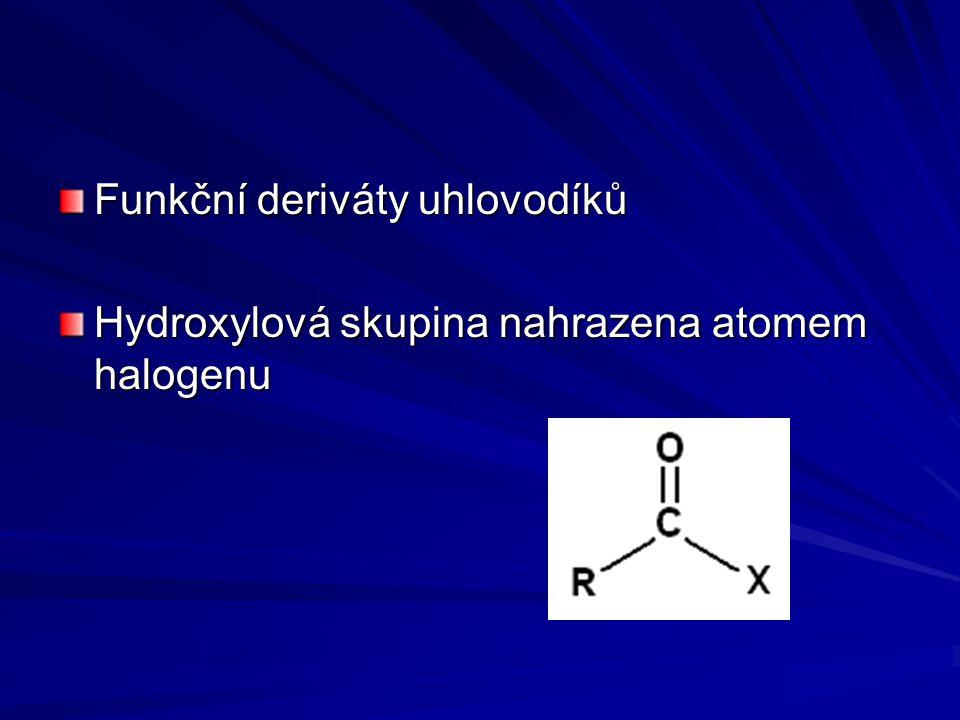 Funkční deriváty uhlovodíků Hydroxylová skupina nahrazena atomem halogenu
