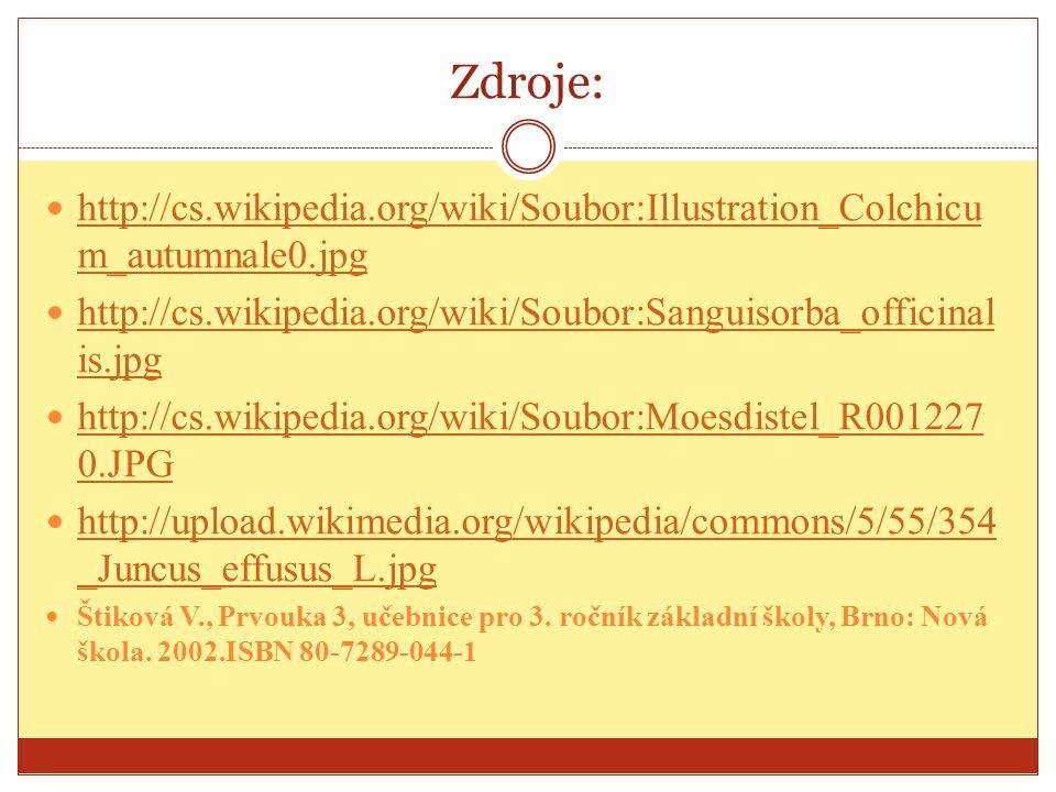 Zdroje: http://cs.wikipedia.org/wiki/Soubor:Illustration_Colchicu m_autumnale0.jpg http://cs.wikipedia.org/wiki/Soubor:Illustration_Colchicu m_autumna